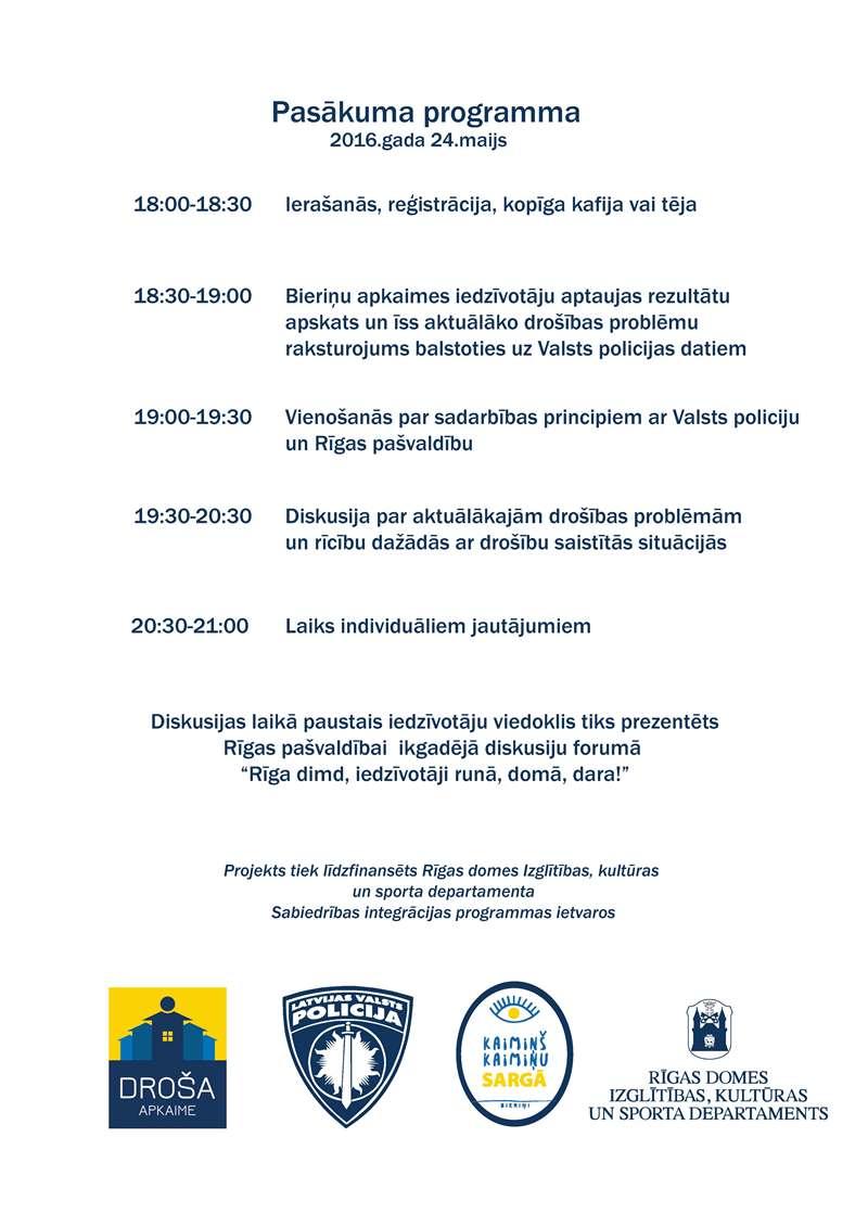 24.maijā plkst. 18:30-20:30 Krustakrogā, Daugavas ielā 2 Diskusija par drošību Bieriņos